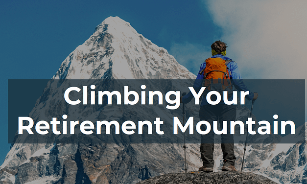 Climbing Your Retirement Mountain – SWL Webinar Episode