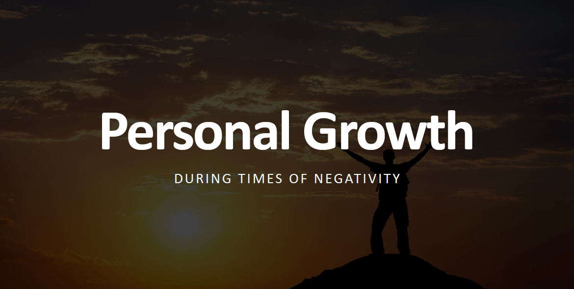 Personal Growth During Times of Negativity – SWL Webinar Episode